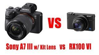 Sony A7 III vs Sony RX100 VI? Full Frame vs 1 inch Sensor, Ultimate Power vs Ultimate Convenience...