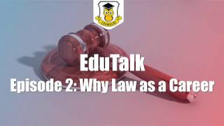 EduTalk Episode 2: Why Law as a Career