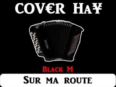Black M - Sur Ma Route (Cover Accordéon Instrumental)