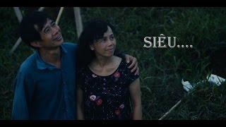 Phim ngắn: Siêu - Đạo diễn: Nguyễn Hoàng Việt
