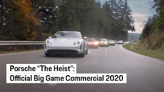 "Porsche ""The Heist"" Official Big Game Commercial 2020 - Extended Cut"