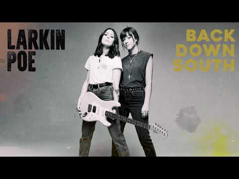 Larkin Poe - Back Down South (Official Audio) - Feat. Tyler Bryant