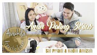 AMIN PALING SERIUS - SAL PRIADI & NADIN AMIZAH (Acoustic Cover By Aviwkila)