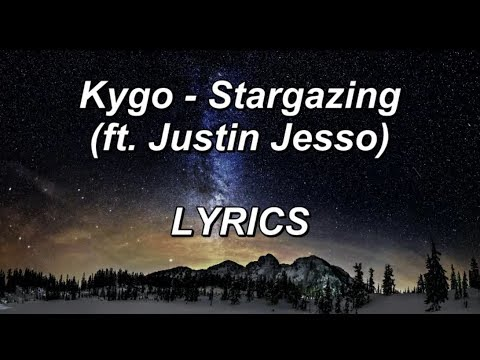 Kygo - Stargazing ft. Justin Jesso - LYRICS