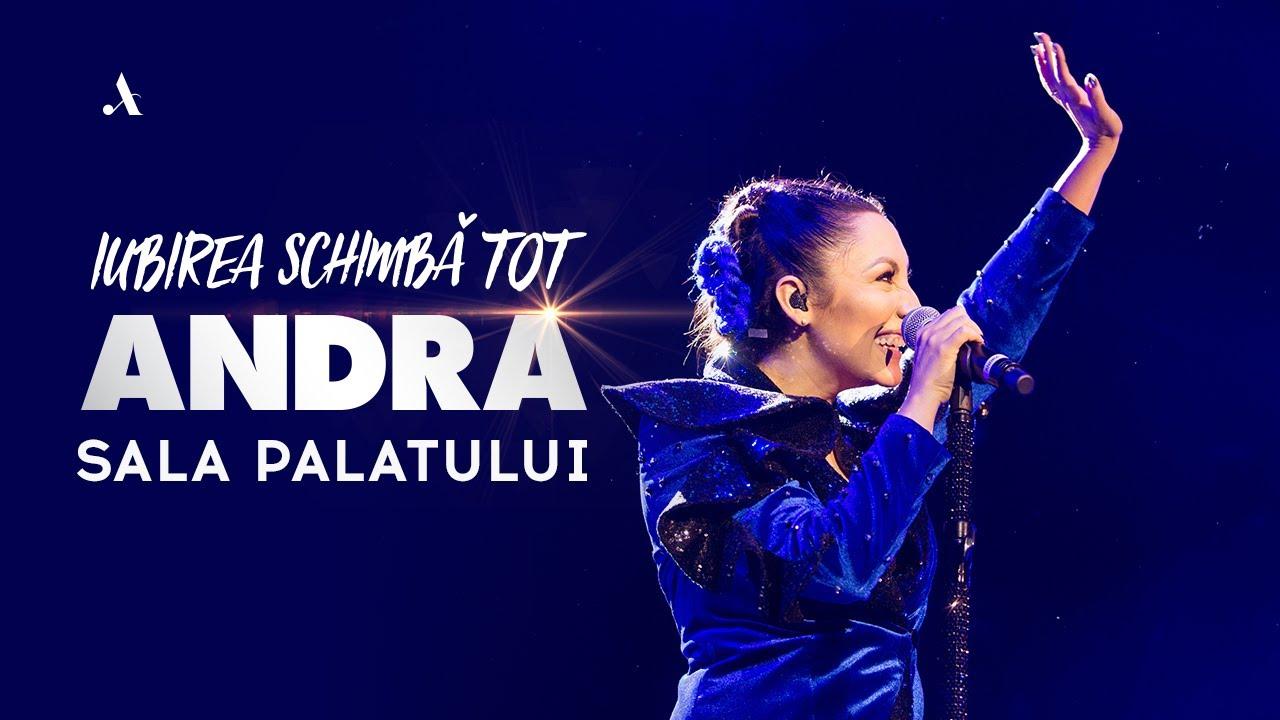 andra iubirea schimba tot full live show sala palatului youtube