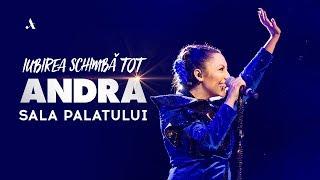 Andra - Iubirea Schimba Tot (Full Live Show Sala Palatului)
