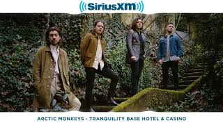 "Arctic Monkeys ""Tranquility Base Hotel & Casino"" (Live at SiriusXM)"