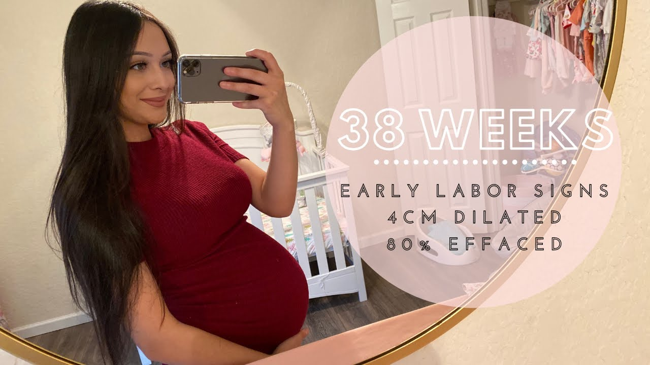 38 WEEKS PREGNANT UPDATE | 4CM DILATED + EARLY LABOR SIGNS ...