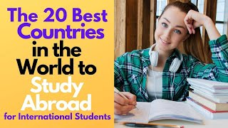 Top 20 Best Countries to Study Abroad for International Students