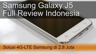 Samsung Galaxy J5 Review Indonesia : 4G Samsung di 2,8 Juta