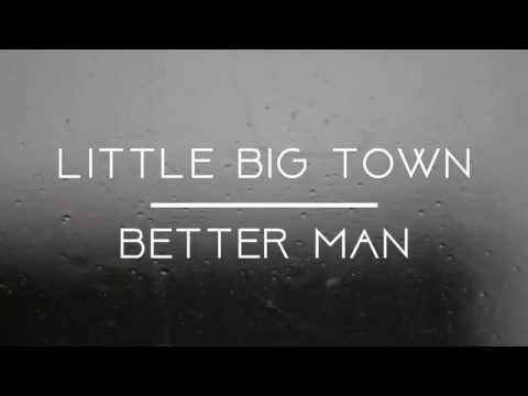 little big town better man (lyrics)