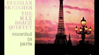 Max Roach Quintet - Parisian Sketches