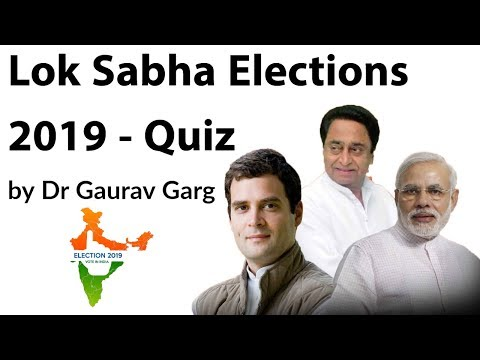 Lok Sabha Elections 2019 Quiz by Dr Gaurav Garg - Can you Score Just 25%