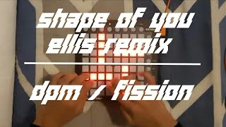 Video Ed Sheeran - Shape of you (Ellis Remix) Launchpad cover | DPM / Fission download MP3, 3GP, MP4, WEBM, AVI, FLV Agustus 2018