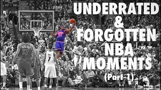Underrated & Forgotten NBA Moments (Part 1)