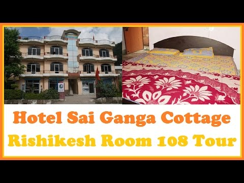 Hotel Sai Ganga Cottage Rishikesh Room 108 Tour