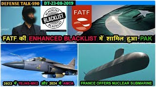 Indian Defence News:PAK Blacklisted by FATF,Tejas Mk2/MWF in 2022 & AMCA in 2024,Barracuda submarine