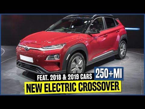 Top 7 Electric Crossover SUVs w/ 250 Miles of Range feat. New 2019 Hyundai Kona