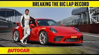 Porsche 911 GT3 - Breaking The BIC Lap Record With Narain Karthikeyan | Feature | Autocar India