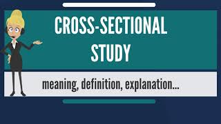 What is CROSS-SECTIONAL STUDY? What does CROSS-SECTIONAL STUDY mean? CROSS-SECTIONAL STUDY meaning
