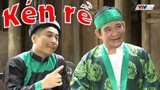 Phim hài Quang Tèo mới nhất 2021: CHUYỆN KÉN RỂ | Hài dân gian hay
