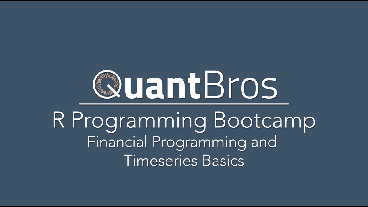 QuantBros com Introduction to R Programming for Financial Timeseries