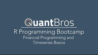 QuantBros.com Introduction to R Programming for Financial Timeseries