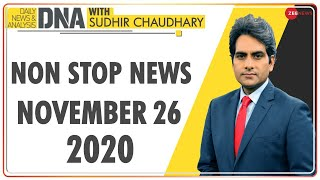 DNA: Non Stop News; Nov 26, 2020 | Sudhir Chaudhary Show | DNA Today | DNA Nonstop News | NONSTOP