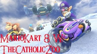 MarioKart 8 with/ TheCatholicZoo