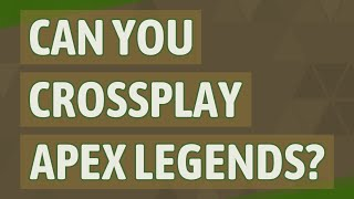 Can you Crossplay apex legends?