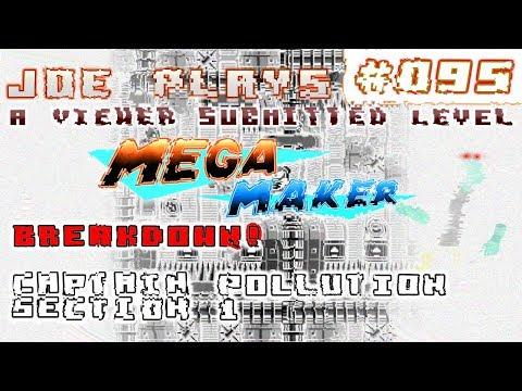 Joe Plays Mega Maker #095 - Breakdown! Breakdown! - Captain Pollution - Section 1 (◣∀◢)ψ