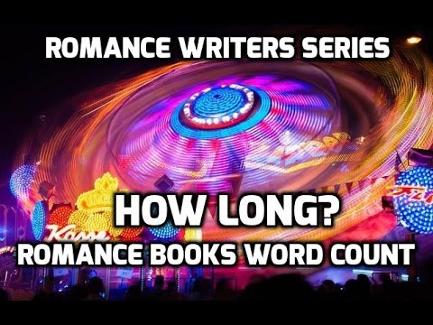 Romance Writing 3 How Long Romance Books Word Count Youtube