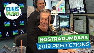 Nostradumbass' 2018 Predictions | Elvis Duran Exclusive