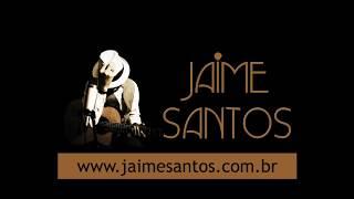 Jaime Santos - Bom Dia ( Gilberto Gil/Nana Caymmi)
