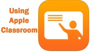 Using Apple Classroom