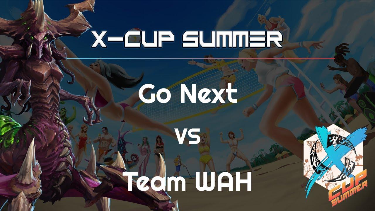 Go Next vs. Team WAH - X Cup Q3 - Heroes of the Storm Tournament
