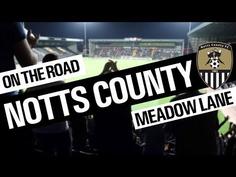 On The Road - NOTTS COUNTY @ MEADOW LANE