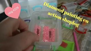 DIAMOND PAINTING EN ACTION SHOPLOGJE.....VLOG #226