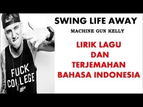 SWING LIFE AWAY- MACHINE GUN KELLY | LIRIK LAGU DAN TERJEMAHAN BAHASA INDONESIA