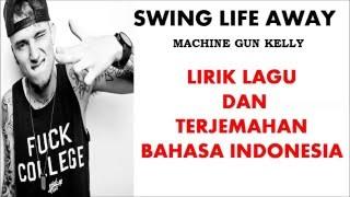Baixar SWING LIFE AWAY- MACHINE GUN KELLY | LIRIK LAGU DAN TERJEMAHAN BAHASA INDONESIA