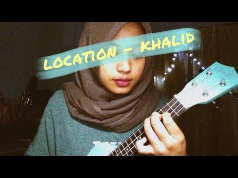 Location - Khalid (ukulele Cover With Lyrics)
