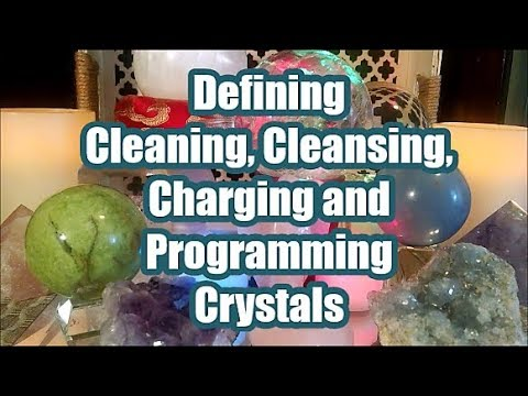 Defining Cleaning, Cleansing, and Charging Crystals (What do these terms mean?)