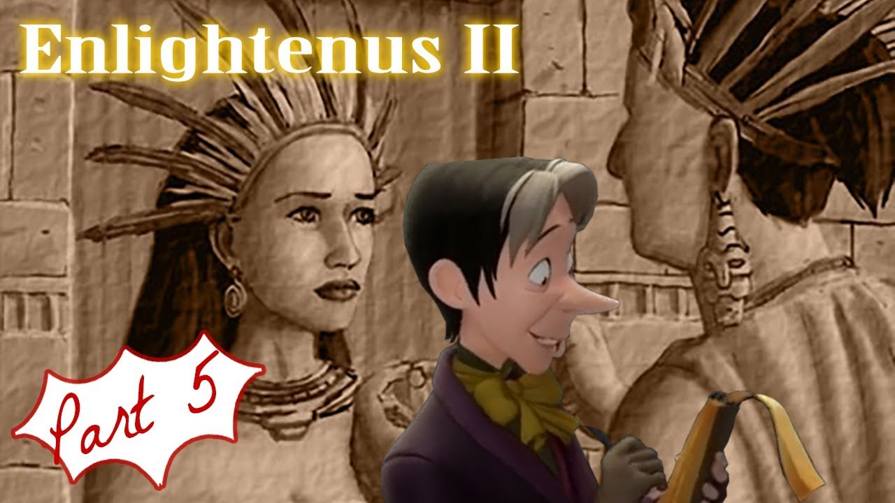 Getting Interrupted!   Enlightenus 2 - Lost Mayan Princess  Part 05