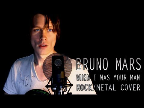 BRUNO MARS - WHEN I WAS YOUR MAN (Metal Cover)