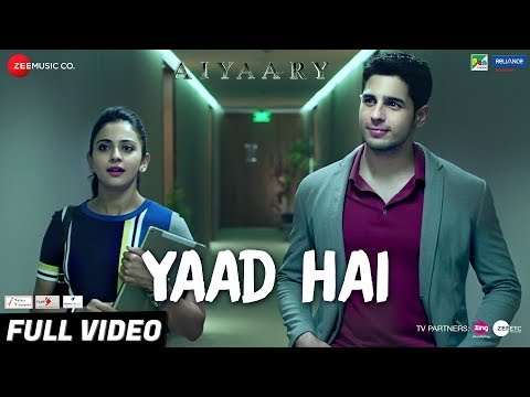 Yaad Hai Full Video Aiyaary Sidharth Malhotra Rakul