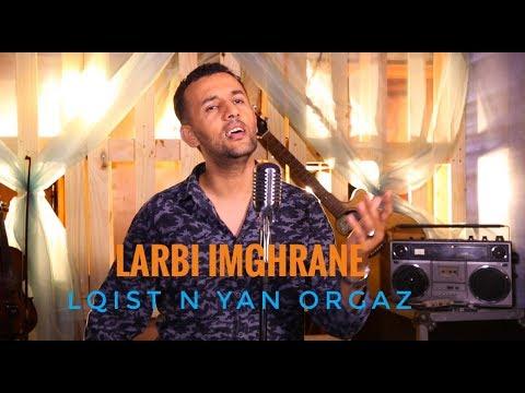 Larbi Imghrane - Lqist Nyan Orgaz (Video Clip Exclusif) | لعربي إمغران - القصت ن يان ؤرگاز