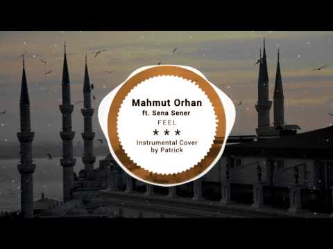 Mahmut Orhan - Feel feat. Sena Sener ( Instrumental )