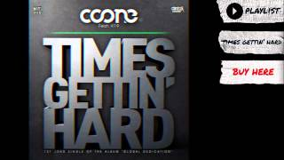 "Coone feat. K19 - ""Times Gettin"