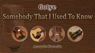Somebody That I Used To Know - Gotye ft. Kimbra (Acoustic Karaoke)