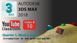 3DS Max 2018 Class #10 (Intro to Material Editor)
